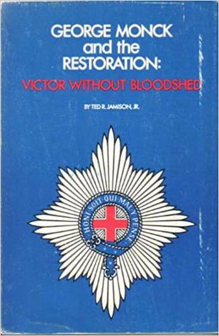 George Monck and the Restoration: Victor without Bloodshed