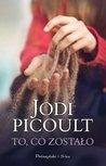 To, co zostało by Jodi Picoult