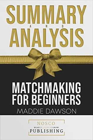 Summary of Matchmaking for Beginners by Maddie Dawson | Summary & Analysis