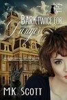 Bark Twice for Danger (The Talking Dog Detective Agency, #3)