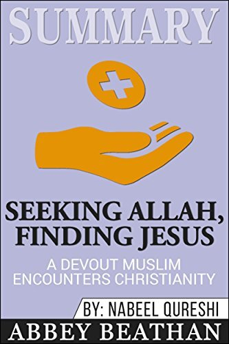 Summary: Seeking Allah, Finding Jesus: A Devout Muslim Encounters Christianity