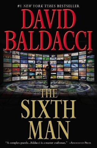The Sixth Man (King & Maxwell Series) by Baldacci, David (2011) Paperback