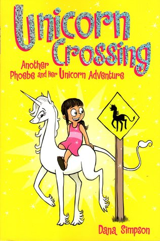 Unicorn Crossing (Phoebe and Her Unicorn, #5)