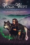 Magic Wept (The Mages' Guild Trilogy #2)
