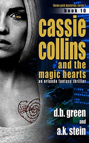 Cassie Collins and the Magic Hearts #10: An Orlando Fantasy Thriller (Theme Park Mysteries Series 1)
