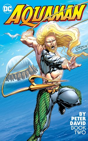 Aquaman by Peter David Book Two (Peter David's Aquaman, #2)