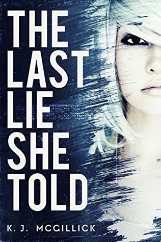 The Last Lie She Told (Lies and Misdirection, #1)