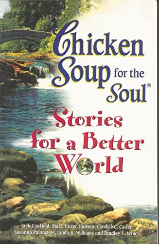 Chicken Soup for the Soul Stories for a Better World [Apr 29, 2006] Canfield, Jack