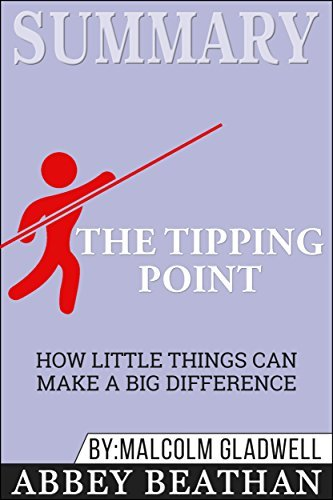 Summary: The Tipping Point: How Little Things Can Make a Big Difference