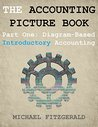 The Accounting Picture Book: Part One: Diagram-Based Introductory Accounting