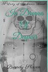 In Dreams Of Despair: A Lady of Darkness Novel
