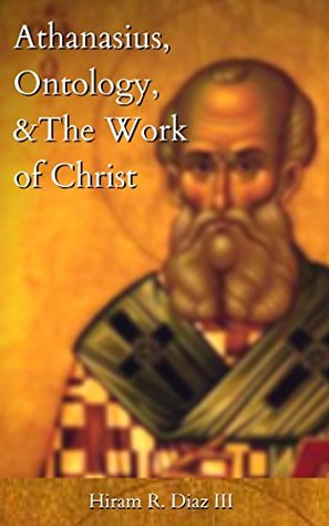 Athanasius, Ontology, & The Work of Christ