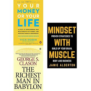 Your money or your life, richest man in babylon and mindset with muscle 3 books collection set