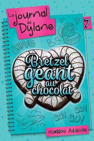 Bretzel géant au chocolat (Le journal de Dylane, #7)