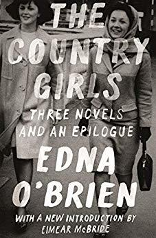 The Country Girls Trilogy and Epilogue: (The Country Girl; The Lonely Girl; Girls in Their Married Bliss; Epilogue)