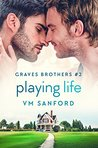 Playing Life (Graves Brothers #2)
