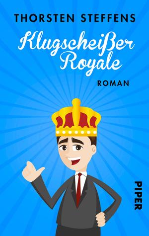 Klugscheißer Royale by Thorsten Steffens