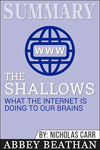 Summary: The Shallows: What the Internet Is Doing to Our Brains