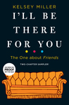 I'll Be There for You: The One about Friends (Preview)