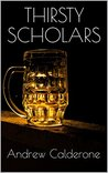 Thirsty Scholars by Andrew Calderone