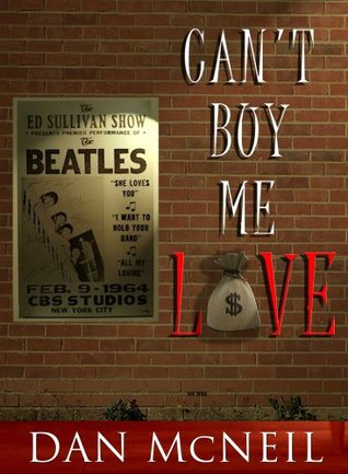 Can't buy me love by Dan McNeil - Free books for kindle ipad