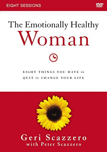 The Emotionally Healthy Woman Video Study: Eight Things You Have to Quit to Change Your Life