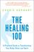 The Healing 100: A Practica...