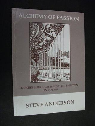 Alchemy of Passion: Knaresborough and Mother Shipton in Poems