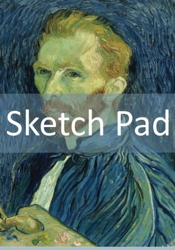 """Sketch Pad: Blank Pad For Your Sketches! (Vincent van Gogh - Self-portrait (1889)) (50 Pages, 7"""" x 10"""")"""