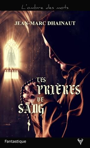 https://ploufquilit.blogspot.com/2019/03/les-prieres-de-sang-jean-marc-dhainaut.html