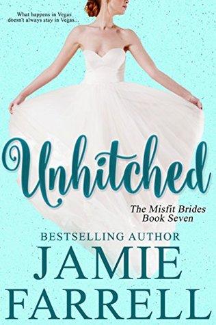 Unhitched (Misfit Brides #7)