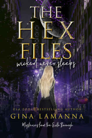 Wicked Never Sleeps (The Hex Files: Mysteries from the Sixth Borough, #1)
