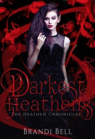Darkest Heathens by Brandi  Bell