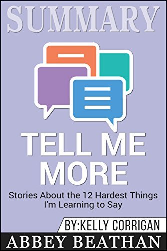 Summary: Tell Me More: Stories About the 12 Hardest Things I'm Learning to Say