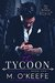 The Tycoon by Molly O'Keefe