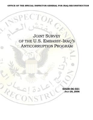 Joint Survey of the U.S. Embassy-Iraq's Anticorruption Program .
