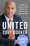 United: Thoughts on Finding Common Ground and Advancing the Common Good - Autographed Signed Copy