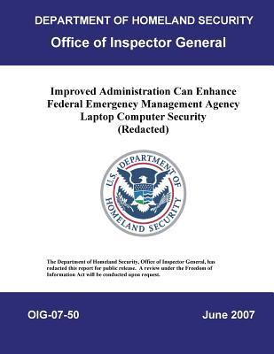 Improved Administration Can Enhance Federal Emergency Management Agency Laptop Computer Security