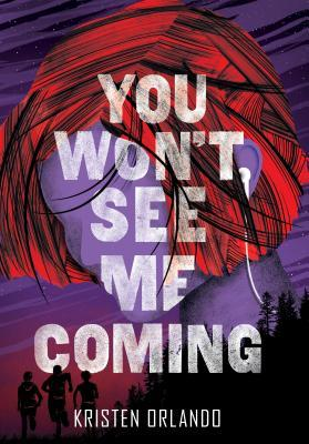 You Won't See Me Coming (The Black Angel Chronicles #3)