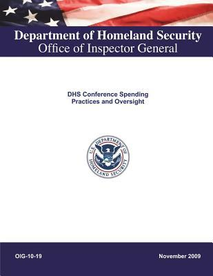 Dhs Conference Spending Practices and Oversight .
