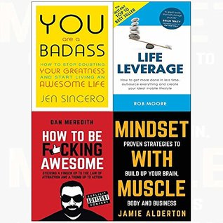 You are a Badass / Life Leverage / How to be F*cking Awesome / Mindset with Muscle