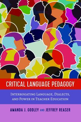 Critical Language Pedagogy; Interrogating Language, Dialects, and Power in Teacher Education