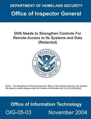 Dhs Needs to Strengthen Controls for Remote Access to Its Systems and Data: (redacted).