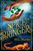 Spice Bringer by H.L. Burke