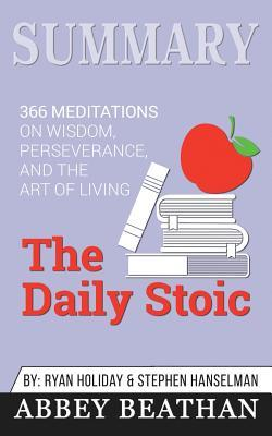 Summary: The Daily Stoic: 366 Meditations on Wisdom, Perseverance, and the Art of Living