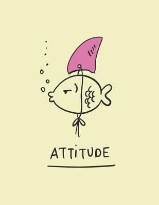Attitude: Fish's Attitude on Yellow Cover and Dot Graph Line Sketch Pages, Extra Large (8.5 X 11) Inches, 110 Pages, White Paper, Sketch, Draw and Paint