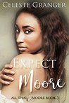 Expect Moore (All That & Moore, #3)