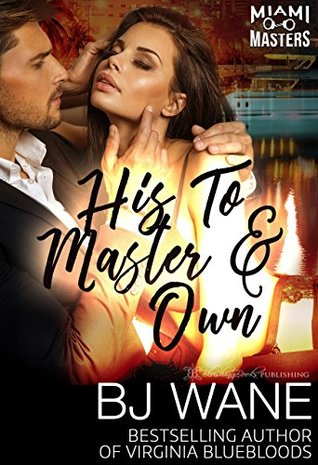 His To Master and Own (Miami Masters #5)