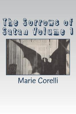 The Sorrows of Satan Volume 1
