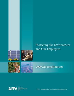 Protecting the Environment and Our Employees: 2009 Accomplishments